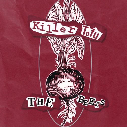 "Punk cover for The Beets single ""Killer Tofu""."