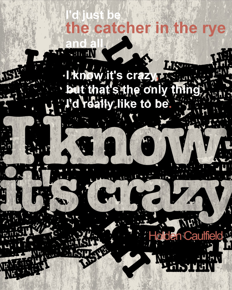 A quote from The Catcher in the Rye but in the grunge style.